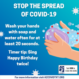 Stop the Spread of COVID-19. Wash your hands with soap and water often for at least 20 seconds. Timer tip: Sing Happy Birthday twice!